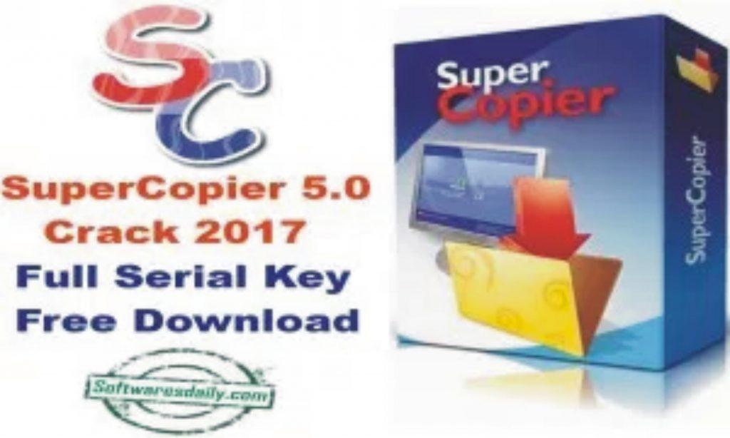 SuperCopier 5.0 Crack 2017 Full Serial Key Free Download